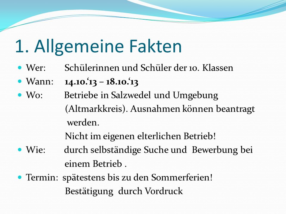 1. Allgemeine Fakten Wer: Schülerinnen und Schüler der 10. Klassen