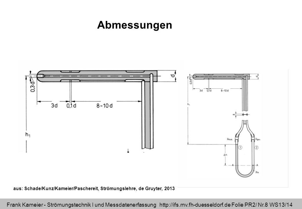 Abmessungen aus: Schade/Kunz/Kameier/Paschereit, Strömungslehre, de Gruyter, 2013