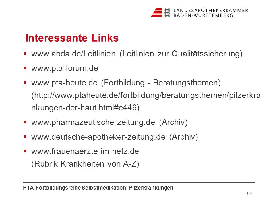Interessante Linkswww.abda.de/Leitlinien (Leitlinien zur Qualitätssicherung) www.pta-forum.de.