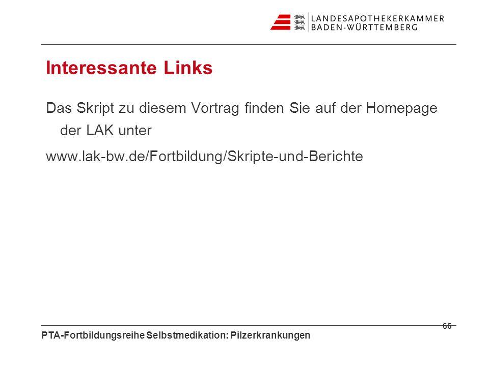 Interessante LinksDas Skript zu diesem Vortrag finden Sie auf der Homepage der LAK unter www.lak-bw.de/Fortbildung/Skripte-und-Berichte