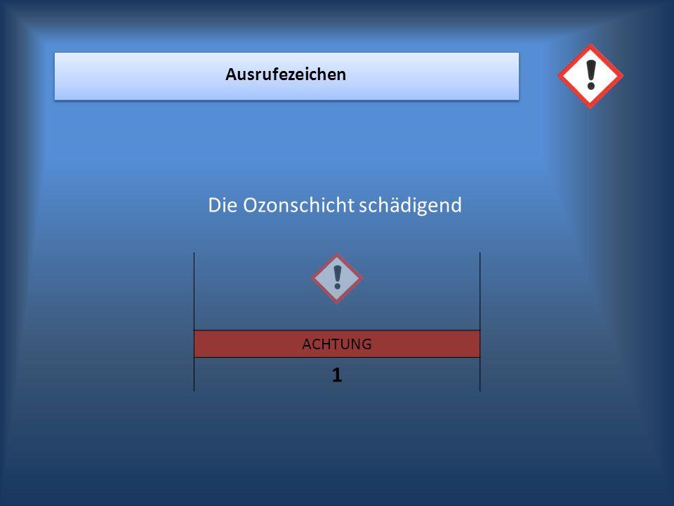 TO DO 1 Die Ozonschicht schädigend Ausrufezeichen ACHTUNG
