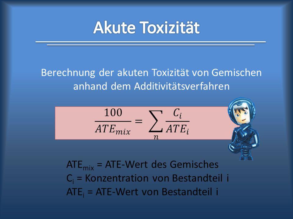 Akute Toxizität Berechnung der akuten Toxizität von Gemischen