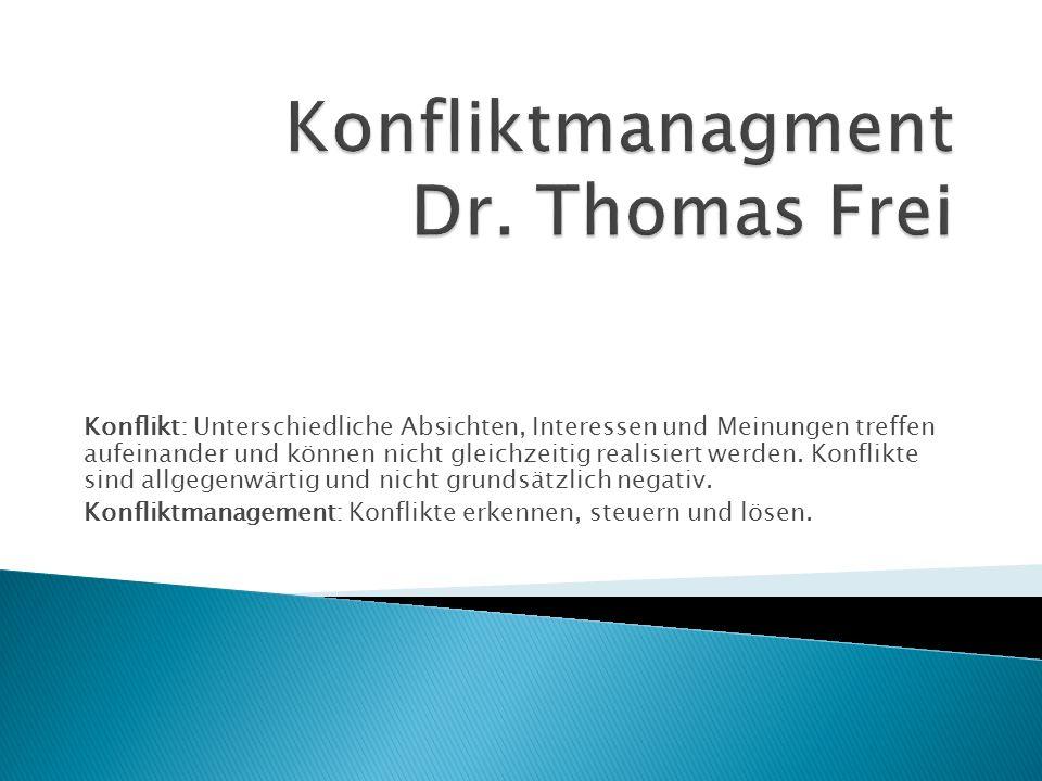 Konfliktmanagment Dr. Thomas Frei