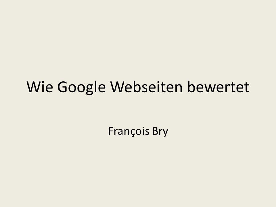 Wie Google Webseiten bewertet