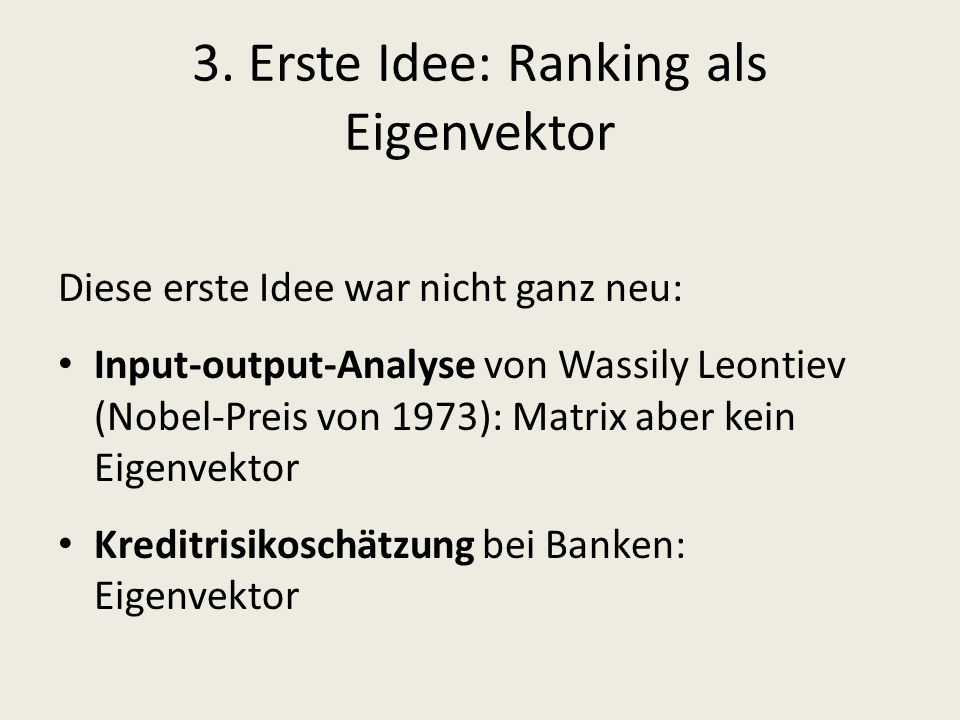 3. Erste Idee: Ranking als Eigenvektor