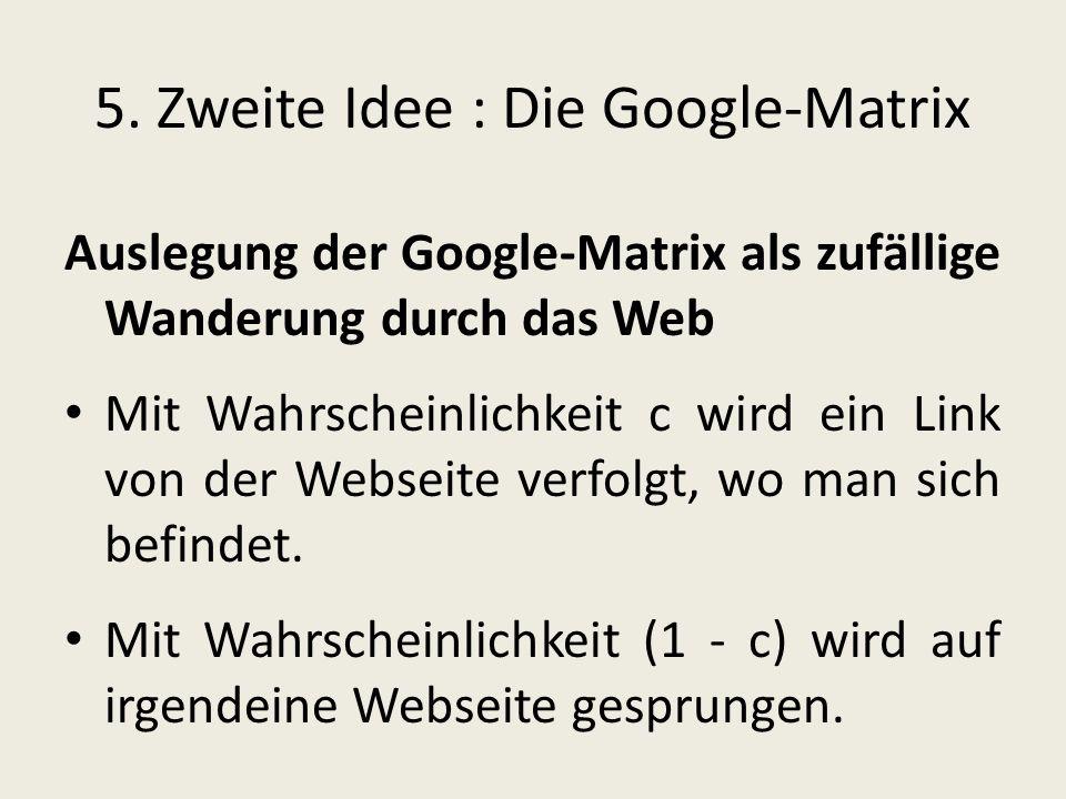 5. Zweite Idee : Die Google-Matrix