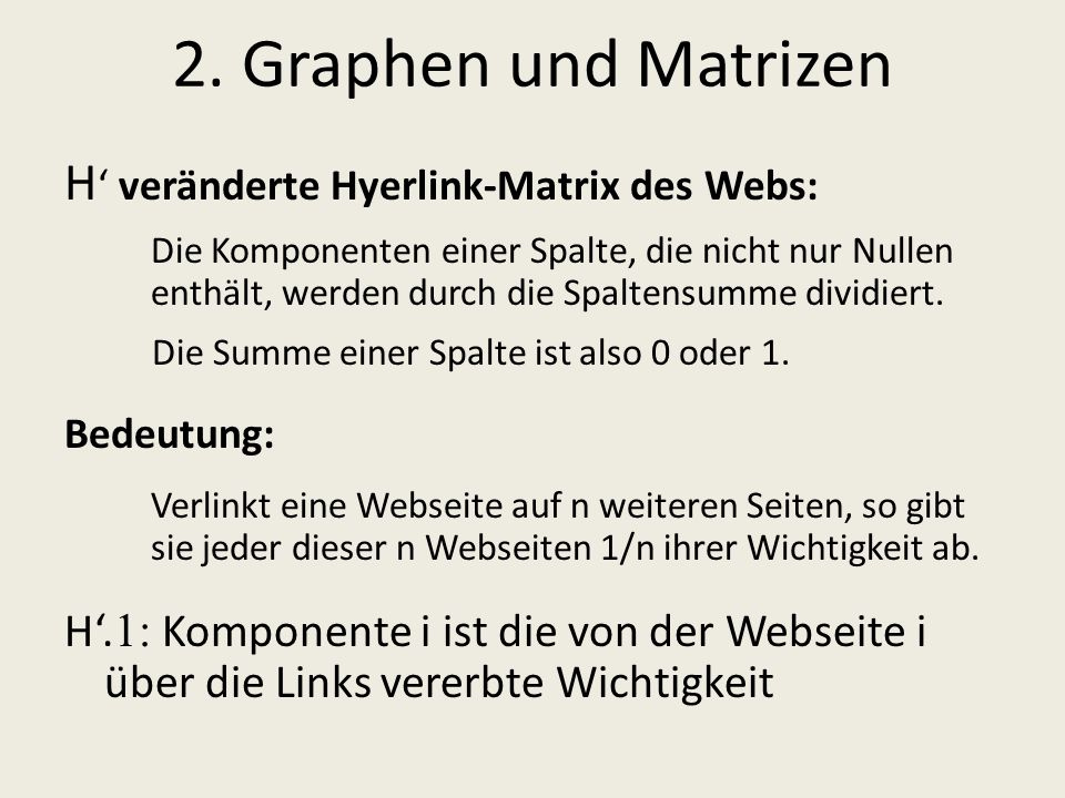 2. Graphen und Matrizen H' veränderte Hyerlink-Matrix des Webs: