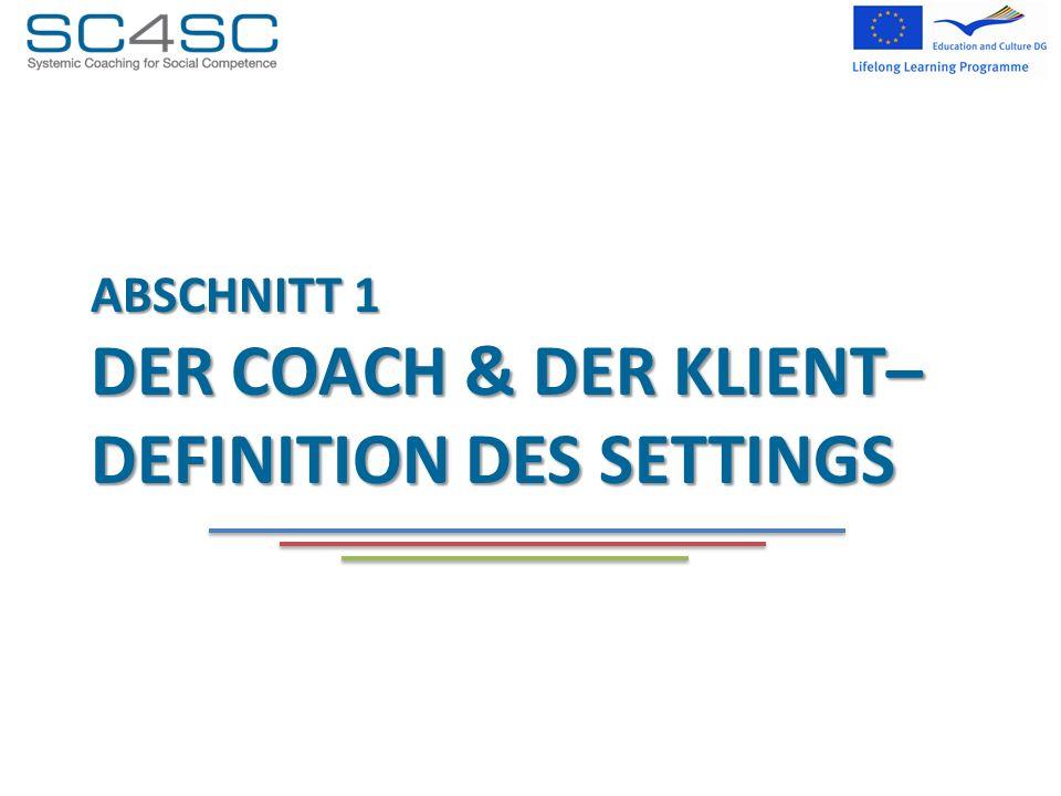 Abschnitt 1 Der Coach & der Klient– Definition des Settings