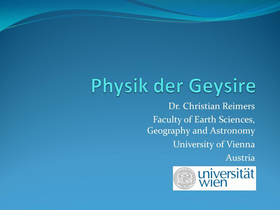 Physik der Geysire Dr. Christian Reimers