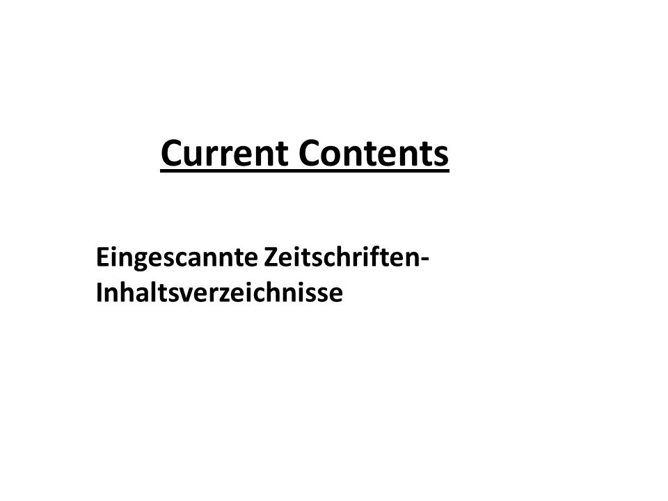 Current Contents Eingescannte Zeitschriften-Inhaltsverzeichnisse