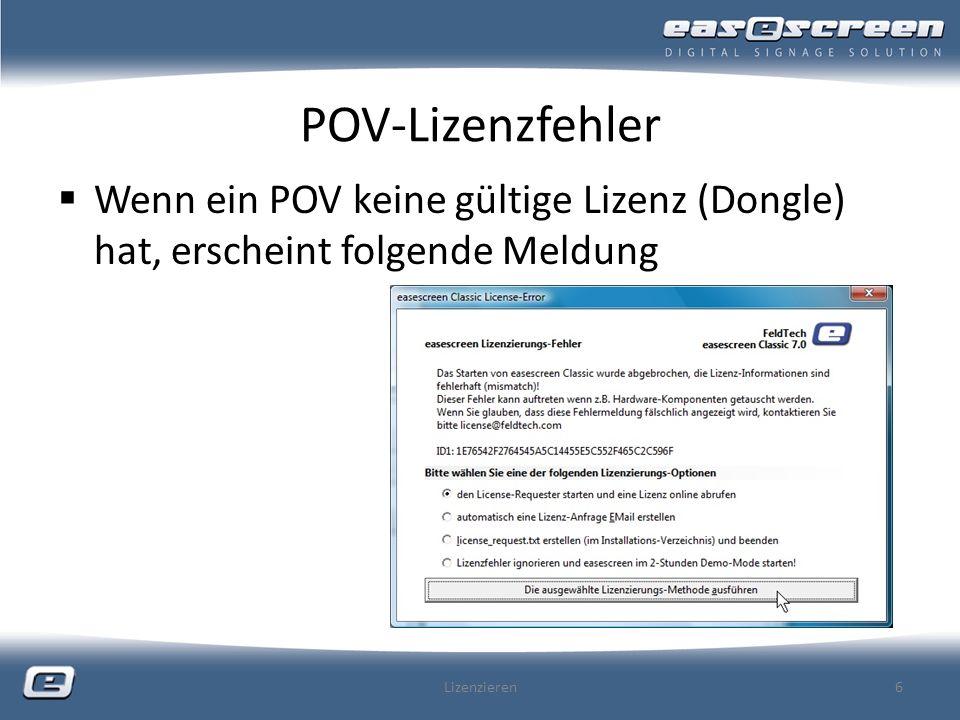 POV-Lizenzfehler Wenn ein POV keine gültige Lizenz (Dongle) hat, erscheint folgende Meldung.