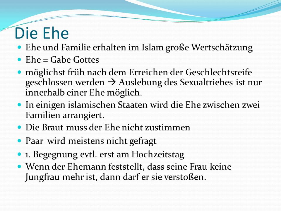 Die Ehe Ehe und Familie erhalten im Islam große Wertschätzung