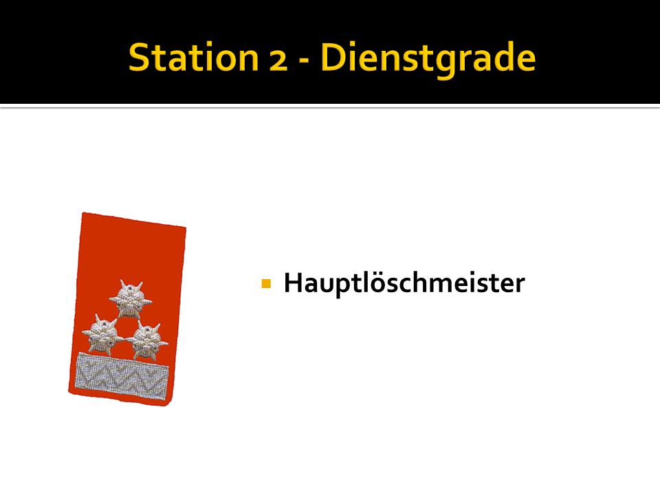 Station 2 - Dienstgrade Hauptlöschmeister