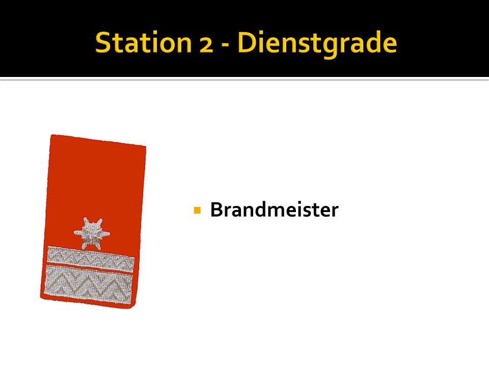 Station 2 - Dienstgrade Brandmeister