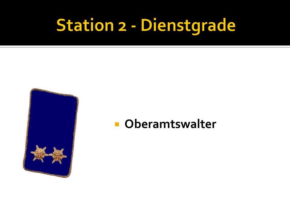 Station 2 - Dienstgrade Oberamtswalter