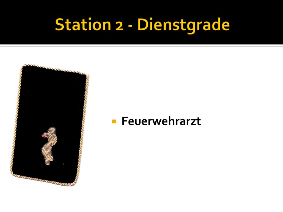 Station 2 - Dienstgrade Feuerwehrarzt