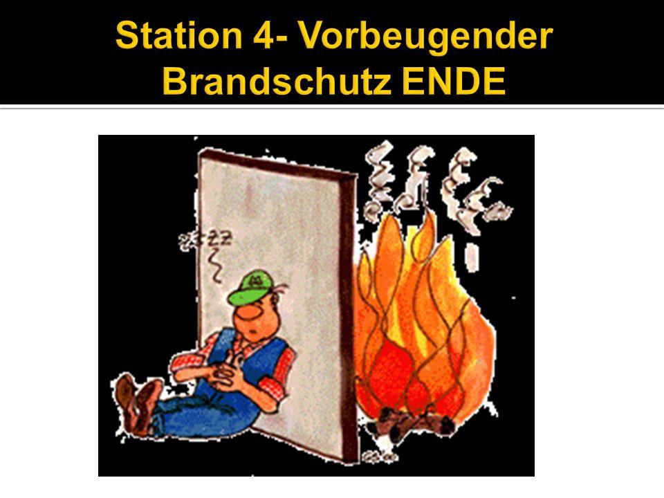 Station 4- Vorbeugender Brandschutz ENDE