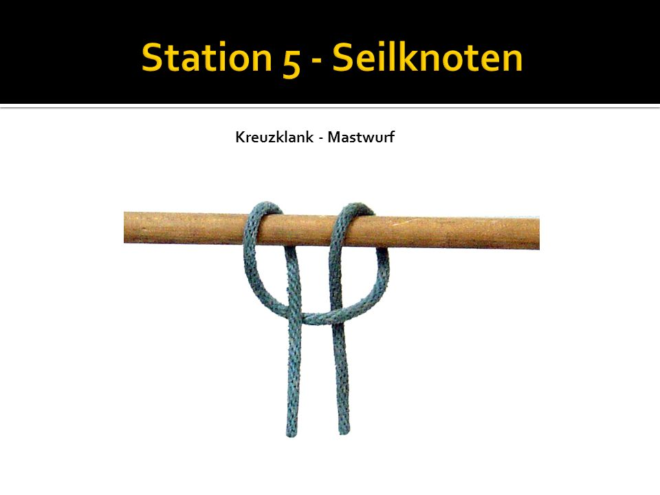 Station 5 - Seilknoten Kreuzklank - Mastwurf