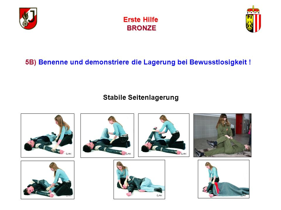 5B) Benenne und demonstriere die Lagerung bei Bewusstlosigkeit !