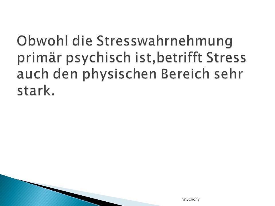 Obwohl die Stresswahrnehmung primär psychisch ist,betrifft Stress auch den physischen Bereich sehr stark.
