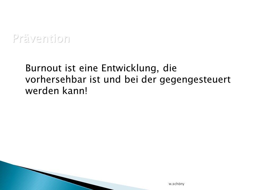 Prävention Burnout ist eine Entwicklung, die vorhersehbar ist und bei der gegengesteuert werden kann!