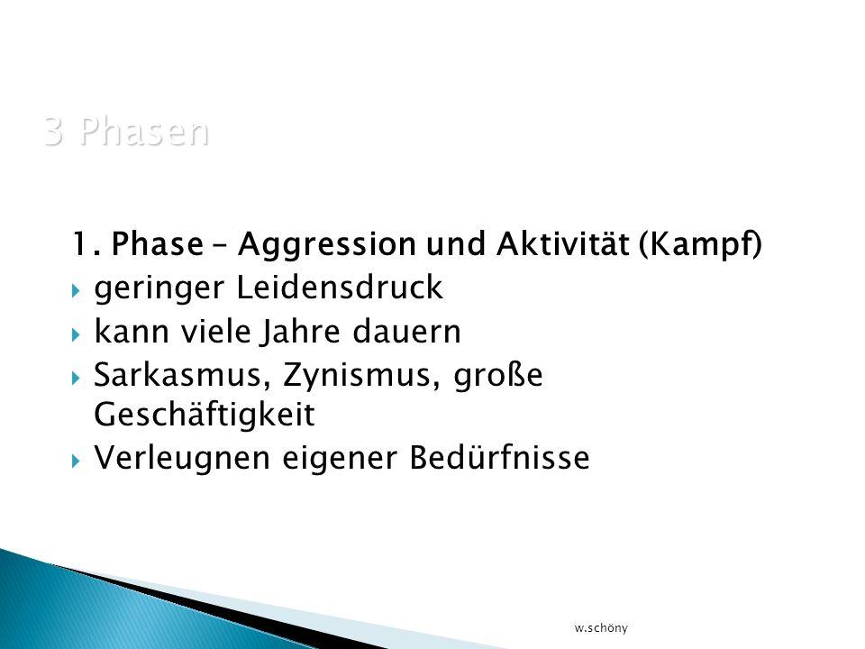 3 Phasen 1. Phase – Aggression und Aktivität (Kampf)