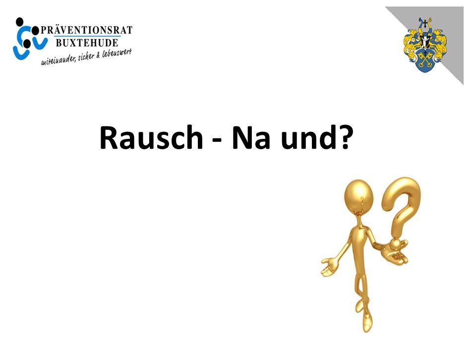 Rausch - Na und