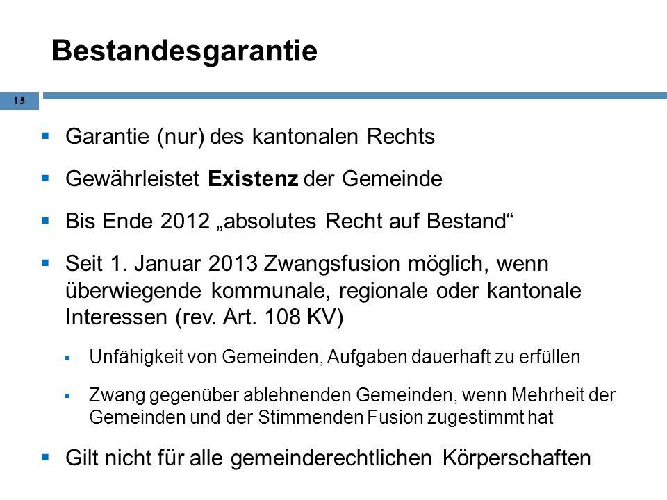 Bestandesgarantie Garantie (nur) des kantonalen Rechts