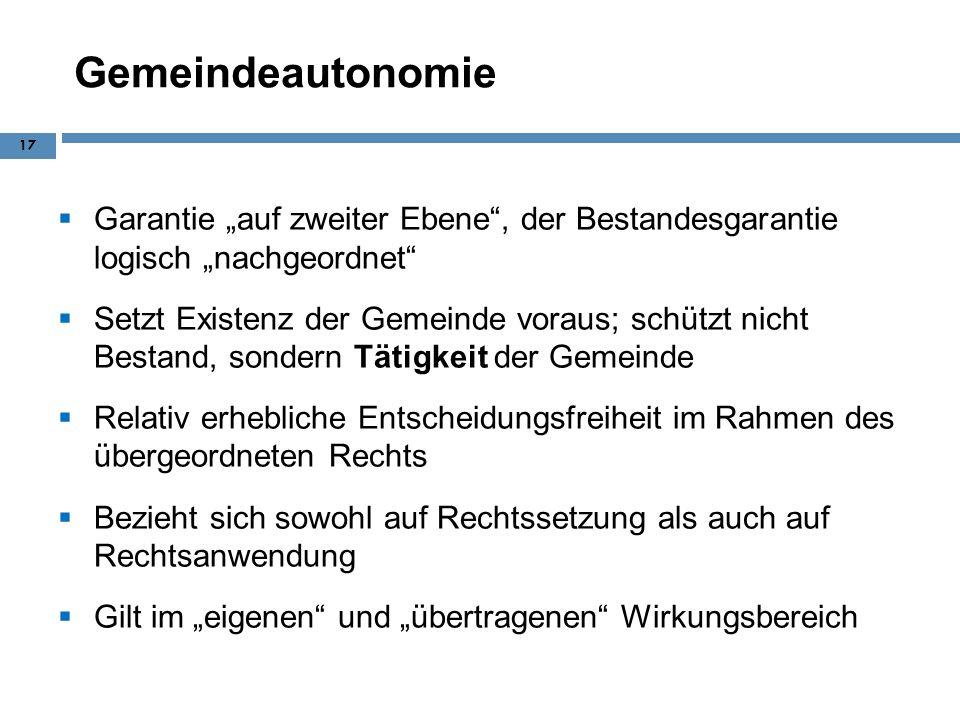 """Gemeindeautonomie Garantie """"auf zweiter Ebene , der Bestandesgarantie logisch """"nachgeordnet"""