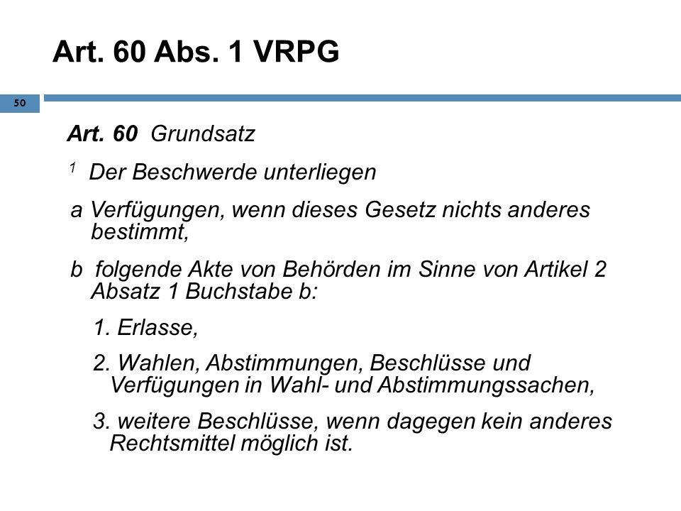 Art. 60 Abs. 1 VRPG 1 Der Beschwerde unterliegen