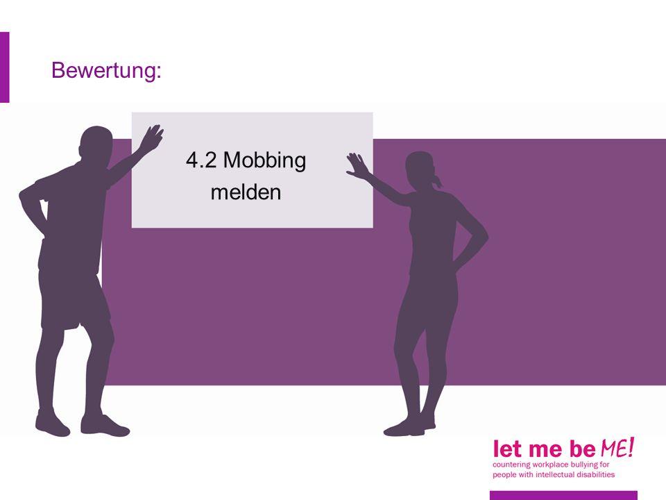 Bewertung: 4.2 Mobbing melden