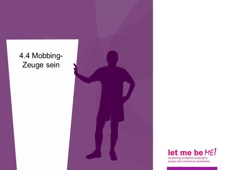 4.4 Mobbing-Zeuge sein