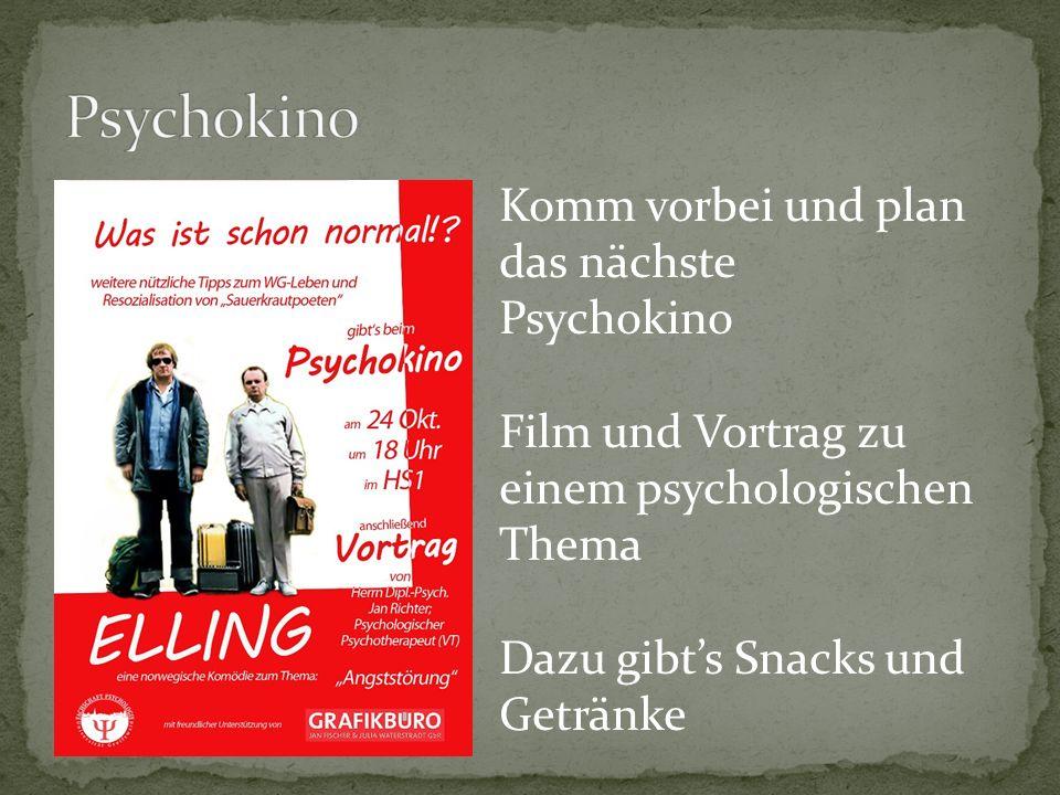 Psychokino Komm vorbei und plan das nächste Psychokino