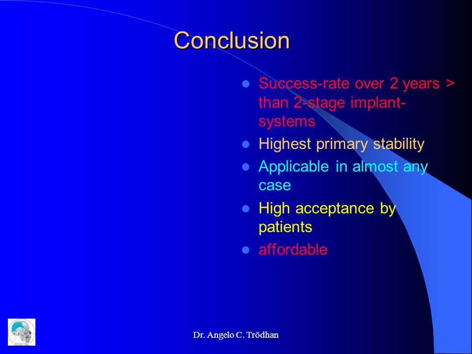 Conclusion Success-rate over 2 years > than 2-stage implant-systems