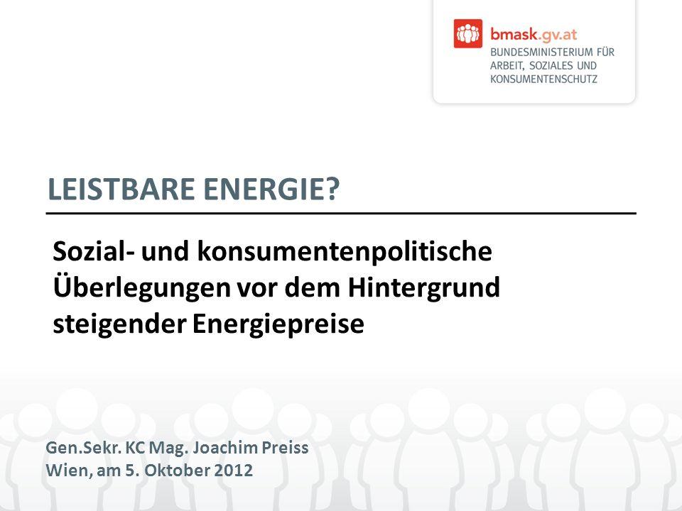 LEISTBARE ENERGIE Sozial- und konsumentenpolitische Überlegungen vor dem Hintergrund steigender Energiepreise.