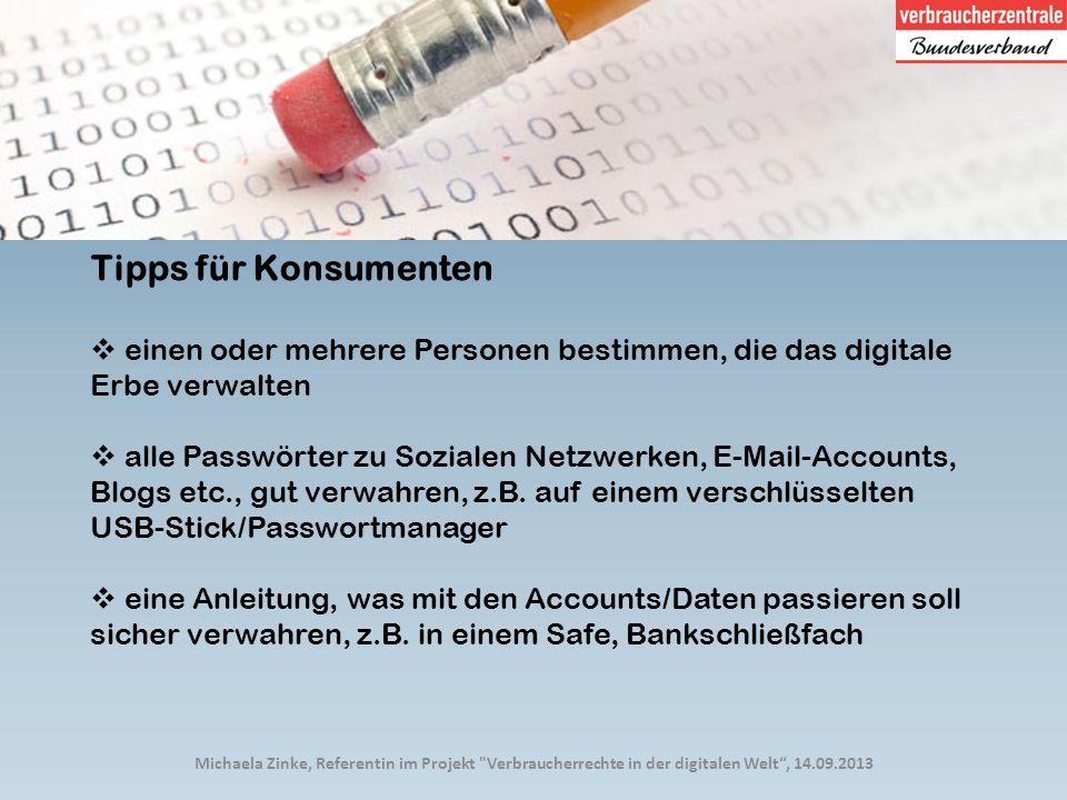 Tipps für Konsumenten einen oder mehrere Personen bestimmen, die das digitale Erbe verwalten.