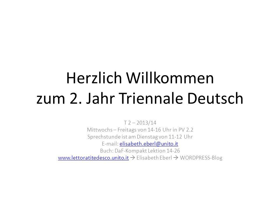 Herzlich Willkommen zum 2. Jahr Triennale Deutsch