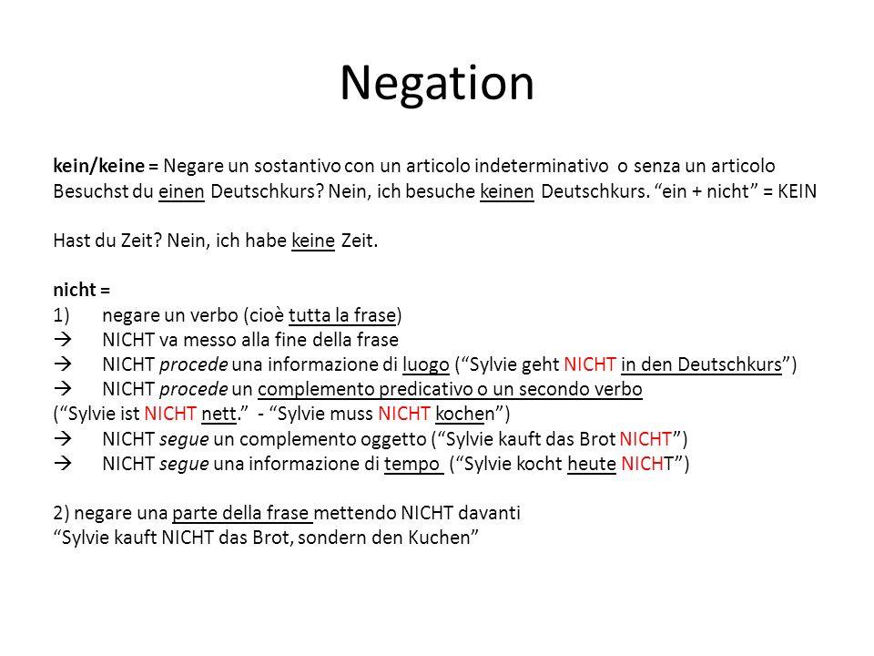 Negation kein/keine = Negare un sostantivo con un articolo indeterminativo o senza un articolo.
