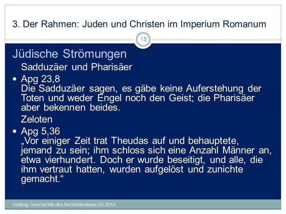 3. Der Rahmen: Juden und Christen im Imperium Romanum