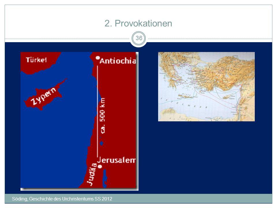 2. Provokationen Söding, Geschichte des Urchristentums SS 2012
