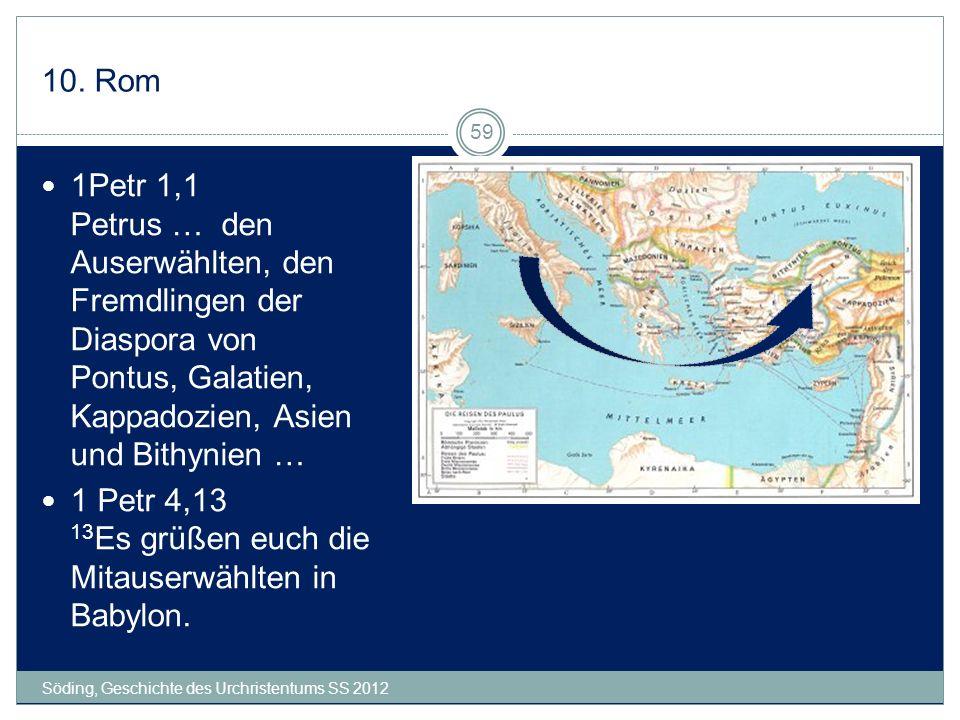 1 Petr 4,13 13Es grüßen euch die Mitauserwählten in Babylon.