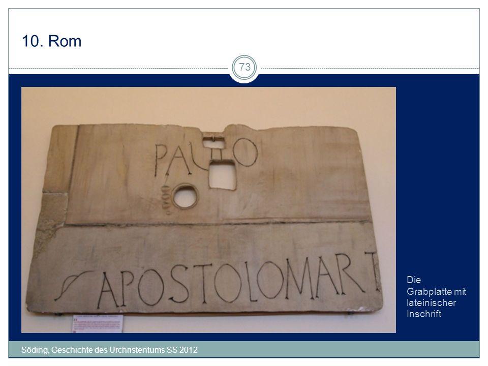 10. Rom Die Grabplatte mit lateinischer Inschrift