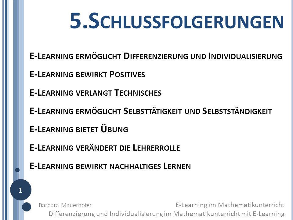 5.Schlussfolgerungen E-Learning ermöglicht Differenzierung und Individualisierung. E-Learning bewirkt Positives.