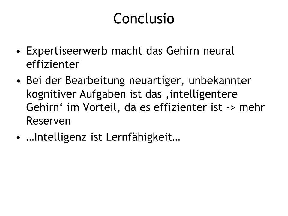 Conclusio Expertiseerwerb macht das Gehirn neural effizienter