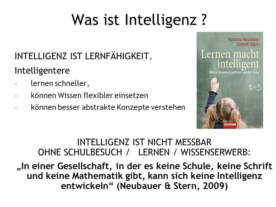 Was ist Intelligenz INTELLIGENZ IST LERNFÄHIGKEIT. Intelligentere