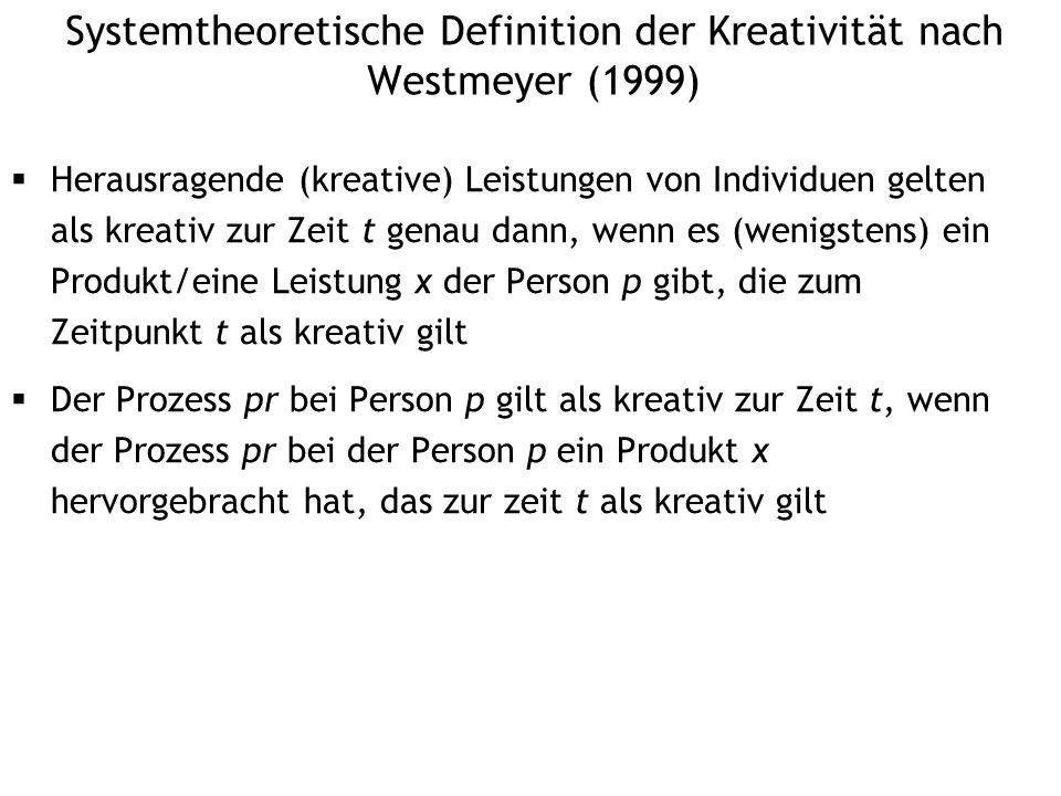 Systemtheoretische Definition der Kreativität nach Westmeyer (1999)