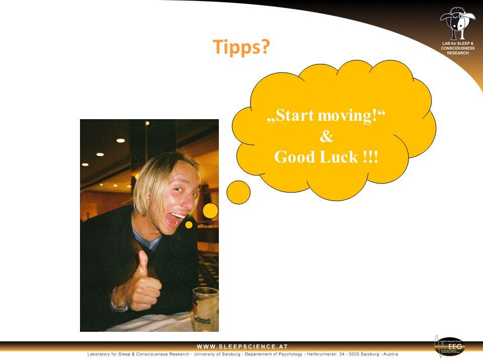 "Tipps ""Start moving! & Good Luck !!!"