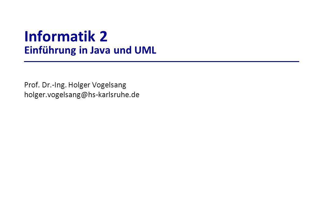 Informatik 2 Einführung in Java und UML