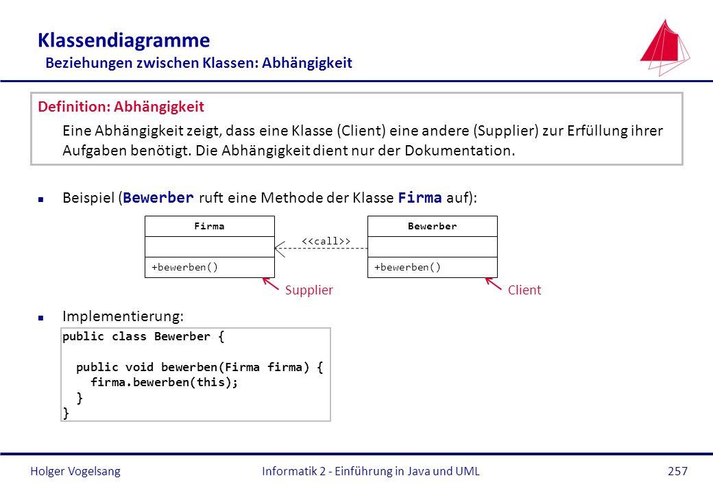 Klassendiagramme Beziehungen zwischen Klassen: Abhängigkeit