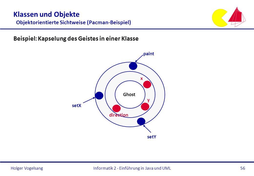 Klassen und Objekte Objektorientierte Sichtweise (Pacman-Beispiel)